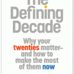 """The Defining Decade: Why Your Twenties Matter — And How to Make the Most of Them Now,"" A Book Review"