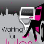 """Weekend Read: """"Waiting For Jules"""""""