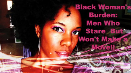 QOTW, men, dating, flirting, mating, advice, social, culture, video, Youtube, advice for black women, why do men stare, dating, non black men, white men flirting, opinion,