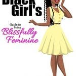 """Pink Pill Exclusive! Author of """"Black Girls Guide to Being Blissfully Feminine"""""""