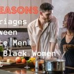 6 Reason White Men and Black Women Marriages Last the Longest
